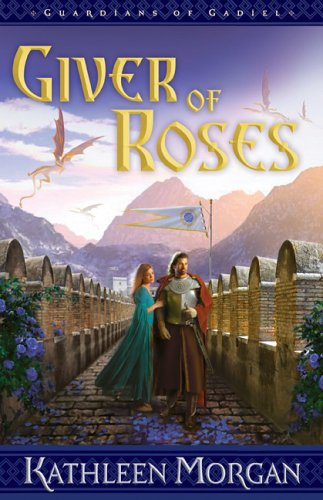 Giver of Roses by Kathleen Morgan