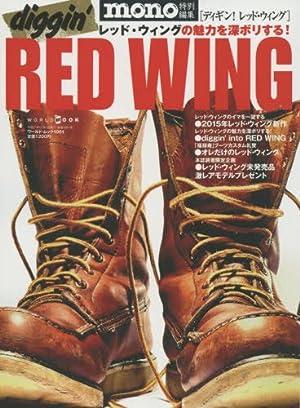diggin\' RED WING [ディギン! レッド・ウィング] (ワールドムック 1091)