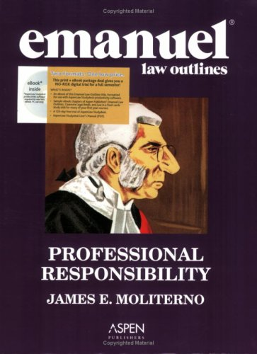 Emanuel Law Outlines: Professional Responsibility (Print + eBook CD Bundle) (AspenLaw Studydesk)