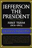 img - for Jefferson the President: First Term, 1801-1805 (Jefferson and His Time, Vol. 4) book / textbook / text book
