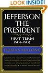 Jefferson the President: First Term,...
