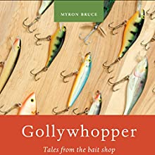 Gollywhopper: Tales from the Bait Shop (       UNABRIDGED) by Myron Bruce Narrated by Melissa Madole