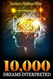 10,000 Dreams Interpreted: A Dictionary of Dreams (Illustrated)