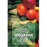 Organic for Health ~ Sandy Powers