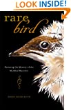Rare Bird: Pursuing the Mystery of the Marbled Murrelet