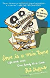 Love Is a Mix Tape: Life and Loss, One Song at a Time (1400083036) by Sheffield, Rob