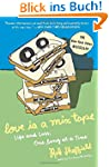 Love Is a Mix Tape: Life and Loss, On...