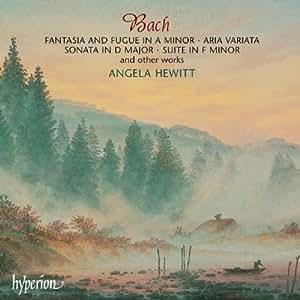 Bach: Fantasia and Fugue in A minor; Aria Variata; Sonata in D major; Suite in F minor
