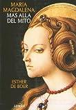 Maria Magdalena: Mas Alla del Mito (Spanish Edition)