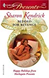 Bedded For Revenge (Harlequin Presents)