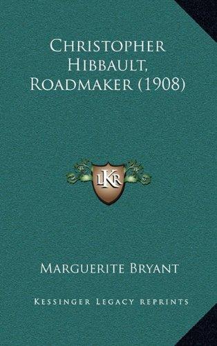 Christopher Hibbault, Roadmaker (1908)