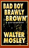 Bad Boy Brawly Brown (078624593X) by Walter Mosley