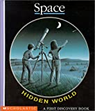Space (First Discovery Hidden World Book) (043914826X) by Claude Delafosse