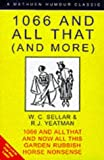 "1066: ""1066 and All That: A Memorable History of England"", ""And Now All This"", ""Horse Nonsense"", ""Garden Rubbish"" (0413739503) by Sellar, W.C."