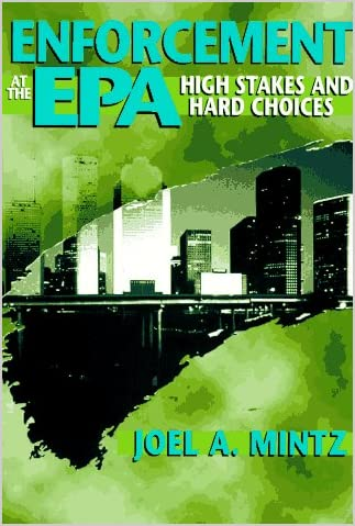 Enforcement at the EPA : high stakes and hard choices