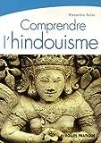 echange, troc Alexandre Astier - Comprendre l'hindouisme