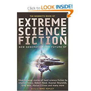 The Mammoth Book of Extreme Science Fiction: New Generation Far-Future SF by Michael Ashley