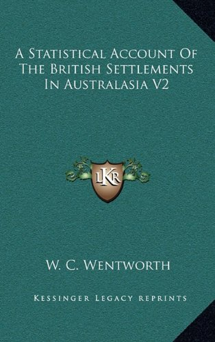 A Statistical Account of the British Settlements in Australasia V2