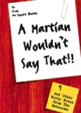 A Martian Wouldn't Say That (0967606152) by Stern, Leonard B. and Robison, Diane L