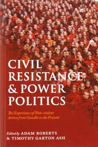 Civil Resistance and Power Politics: The Experience of...
