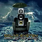 CD - Must Be the Music von Solar System