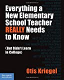 Everything a New Elementary School Teacher REALLY Needs to Know (But Didn't Learn in College)