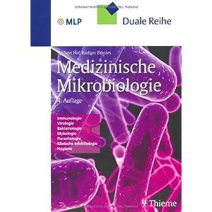 Mikrobiologie: Immunologie, Virologie, Bakteriologie, Mykologie, Parasitologie, Klinische Infektiolo