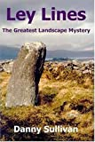 img - for By Danny Sullivan Ley Lines: The Greatest Landscape Mystery (2nd Second Edition) [Paperback] book / textbook / text book