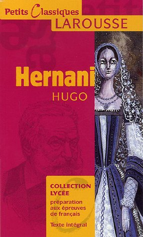 Hernani (Petits Classiques Larousse Texte Integral)...