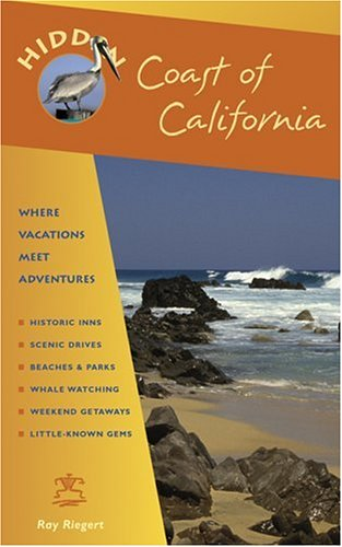Hidden Coast Of California: Including San Diego, Los Angeles, Santa Barbara, Monterey, San Francisco, And Mendocino (Hidden Travel) front-356705