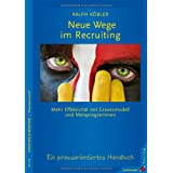 Neue Wege im Recruiting: Mehr Effektivitt mit Gravesmodell und Metaprogrammen. Ein praxisorientiertes Handbuchvon &#34;Ralph Kbler&#34;