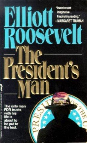 The President's Man, ELLIOTT ROOSEVELT