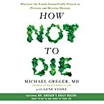 How Not to Die: Discover the Foods Scientifically Proven to Prevent and Reverse Disease | Michael Gregor, M.D,Gene Stone