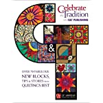 Celebrate the Tradition With C&t Publishing: Over 70 Fabulous New Blocks, Tips & Stories from Quilting's Best book cover