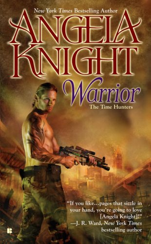 Warrior: The Time Hunters (Berkley Sensation), ANGELA KNIGHT