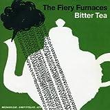 echange, troc The Fiery Furnaces - Bitter Tea