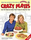 CRAZY PLATES low-Fat Food So Good, You'll Swear It's Bad for You