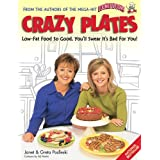 Crazy plates: Low-fat food so good, you'll swear it's bad for you!by Janet & Greta Podleski