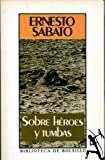 Sobre Heroes Y Tumbas/About Heroes and Tombs (8432230146) by Sabato, Ernesto