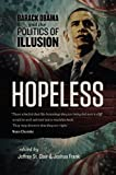img - for Hopeless: Barack Obama and the Politics of Illusion book / textbook / text book