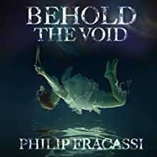 Behold the Void Audiobook by Philip Fracassi Narrated by David Stifel