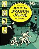 "Afficher ""Opération dragon jaune"""