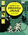 Opération dragon jaune par Press