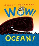 Wow! Ocean! (A Wow! Picture Book)
