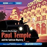 Francis Durbridge Paul Temple and the Sullivan Mystery (Radio Collection)
