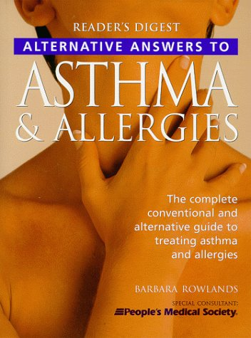 Alternative Answers to Asthma and Allergies, Barbara Rowlands, People's Medical Society Staff
