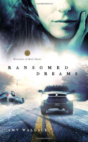 Ransomed Dreams (Defenders of Hope Series #1)