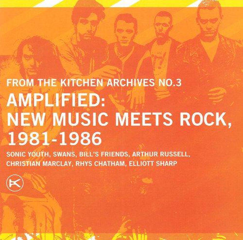 the-kitchen-archives-vol3-amplified-new-music-meets-rock