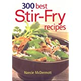 300 Best Stir-Fry Recipesby Nancie McDermott