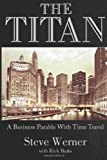 The Titan: A Business Parable with Time Travel